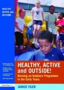 Healthy, active and outside! by Janice Filer