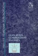 Cover of: Lean Burn Combustion Engines (IMechE Seminar Publications) |