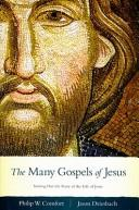 Cover of: The many Gospels of Jesus | Philip Wesley Comfort