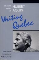 Cover of: Writing Quebec | Aquin, Hubert