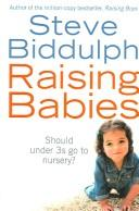Cover of: Raising babies | Steve Biddulph