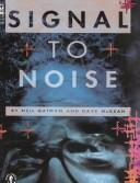 Cover of: Signal to Noise