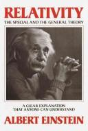 Cover of: Relativity, the special and the general theory: a popular exposition