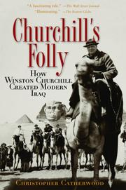 Cover of: Churchill's Folly: How Winston Churchill Created Modern Iraq