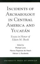 Cover of: Incidents of Archaeology in Central America and Yucatan | de Hatch Marion Popenoe