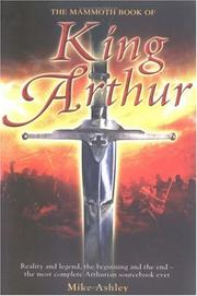 Cover of: The Mammoth Book of King Arthur: Reality and Legend, the Beginning and the End--The Most Complete Arthurian Sourcebook Ever