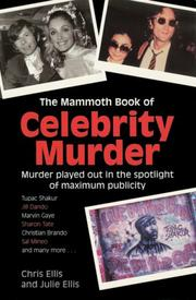 Cover of: The Mammoth Book of Celebrity Murder | Chris Ellis