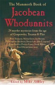 Cover of: The Mammoth Book of Jacobean Whodunnits: 24 Murder Mysteries from the Age of Gunpowder, Treason and Plot