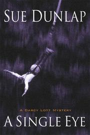 Cover of: A single eye: A Darcy Lott Mystery
