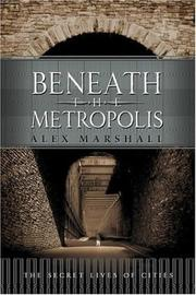 Cover of: Beneath the Metropolis | Alex Marshall