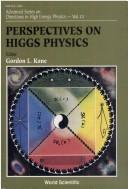 Cover of: Perspectives on Higgs Physics (Advanced Series on Directions in High Energy Physics)
