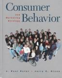 Consumer behavior and marketing strategy by J. Paul Peter, Jerry Carl Olson
