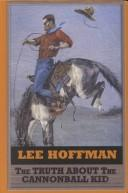 Cover of: The truth about the cannonball kid. | Lee Hoffman