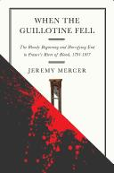 Cover of: When the guillotine fell | Jeremy Mercer