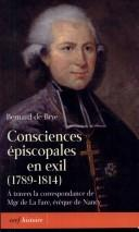 Consciences épiscopales en exil, 1789-1814 by Bernard de Brye