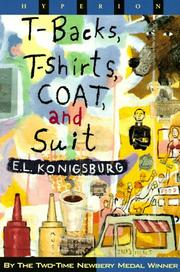 Cover of: T-Backs, T-Shirts, Coat, and Suit | E. Konigsburg