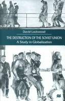 Cover of: destruction of the Soviet Union | David Lockwood