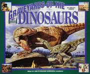 Cover of: Graveyards of the Dinosaurs (I Was There Books)Paperback