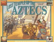 Cover of: The lost temple of the Aztecs: what it was like when the Spaniards invaded Mexico