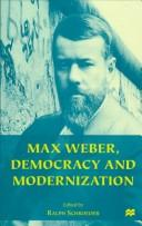 Cover of: Max Weber, democracy and modernization by edited by Ralph Schroeder.