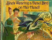 Cover of: She's wearing a dead bird on her head!