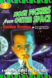 Cover of: Nose pickers from outer space | Gordon Korman