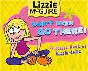 Cover of: Don't Even Go There! (Lizzie McGuire)