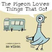 Cover of: Pigeon Loves Things That Go!, The | Mo Willems
