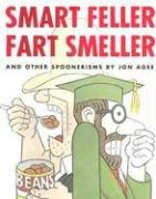 Cover of: Smart Feller Fart Smeller and Other Spoonerisms
