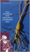 Cover of: Swiss contributions to the neurosciences in fourhundred [i.e. four hundred] years | K. Akert