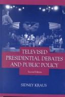 Cover of: Televised presidential debates and public policy
