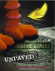 Cover of: Sesame Street unpaved: scripts, stories, secrets, and songs