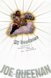 Cover of: My goodness: a cynic's short-lived search for sainthood
