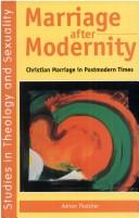 Cover of: Marriage after modernity