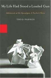 Cover of: MY LIFE HAD STOOD A LOADED GUN | Theo Padnos