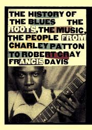Cover of: History of the Blues: The Roots, the Music, the People | Francis Davis