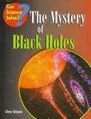 Cover of: The mystery of black holes | Chris Oxlade