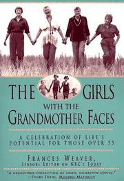 The girls with the grandmother faces by Frances Weaver