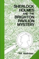 Sherlock Holmes and the Brighton Pavilion Mystery by Val Andrews