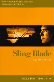 Cover of: Sling blade | Billy Bob Thornton