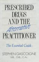 Cover of: Prescribed Drugs and the Alternative Practitioner