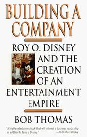 Cover of: BUILDING A COMPANY: ROY O. DISNEY AND THE CREATION OF AN ENTERTAINMENT EMPIRE