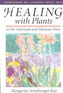 Cover of: Healing with plants in the American and Mexican West