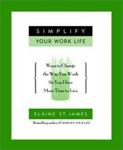 Cover of: SIMPLIFY YOUR WORK LIFE by Elaine St James