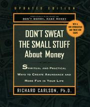 Dont Sweat The Small Stuff About Money by Richard Carlson
