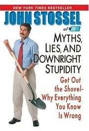 Cover of: Myths, Lies and Downright Stupidity