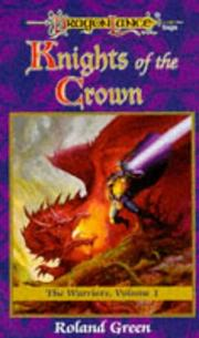 Cover of: Knights of the Crown (Dragonlance Warriors, Vol. 1) | Roland Green