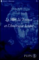 Cover of: La mer, la France et l'Amérique Latine