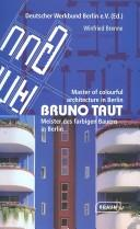 Cover of: Bruno Taut, Meister des farbigen Bauens in Berlin