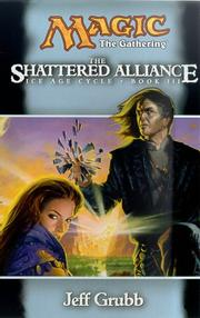 Cover of: The Shattered Alliance (Ice Age Cycle, Book III, A Magic: The Gathering(r) Novel)